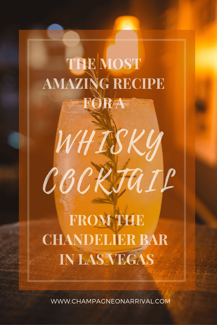 A quick whisky 101 & the most amazing recipe for a summer whisky cocktail from the Chandelier Bar at the Cosmopolitan hotel in Las Vegas #whiskycocktail #cocktailrecipe #introductiontowhisky