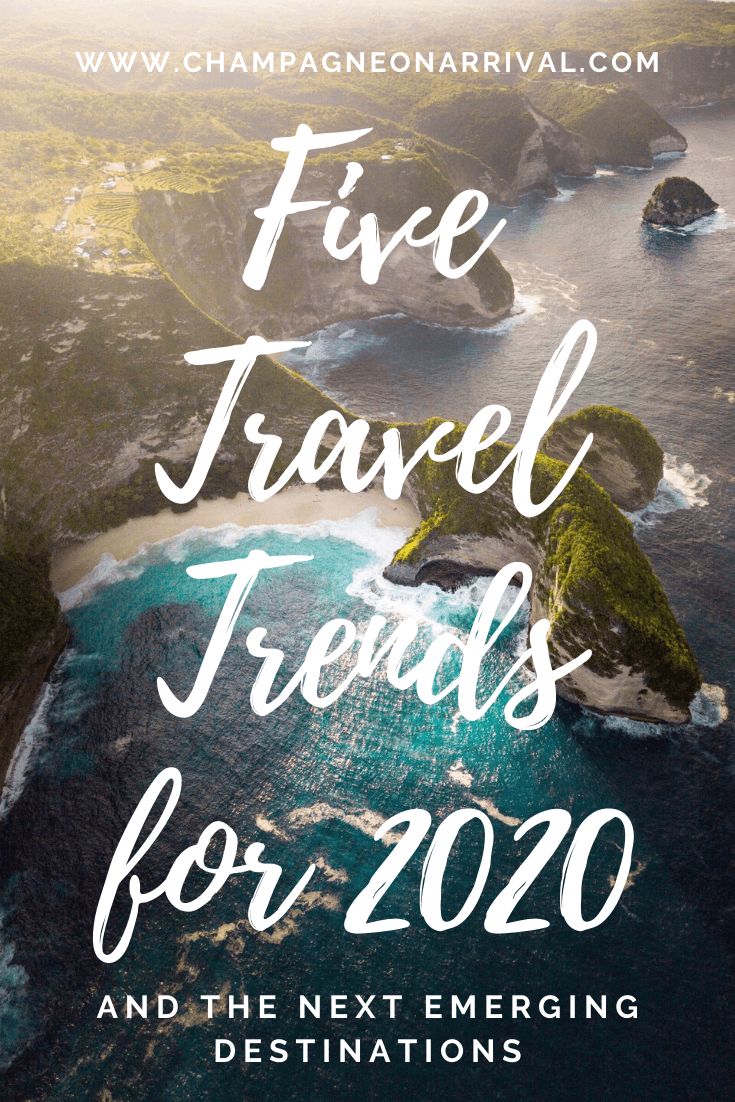 Are you looking for fresh travel ideas in 2020? Here are five luxury travel trends for 2020 and six emerging destinations to inspire your next holiday #traveltrends #luxurytravel #champagneonarrival