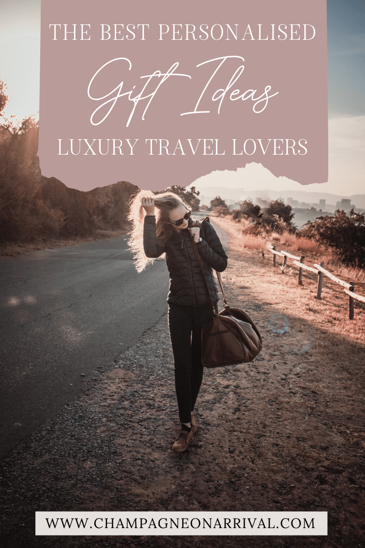 Pin for The Best Personalised Gift Ideas for Luxury Travel Lovers