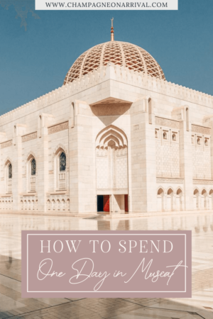 Pin for One Day in Muscat Oman | Champagne on Arrival